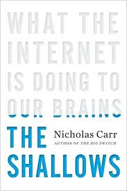 Nicholas Carr's The Shallows: What the Internet is Doing to Our Brains