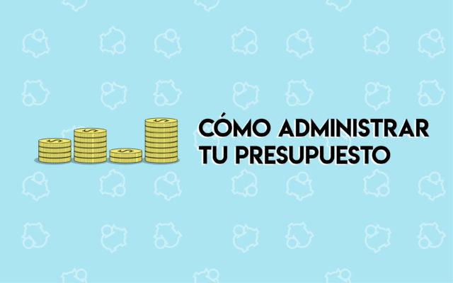 Cómo manejar tu presupuesto mensual Profesionistas