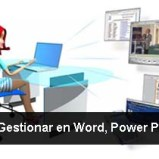 Aprende a Gestionar en Word, Power Point y Excel