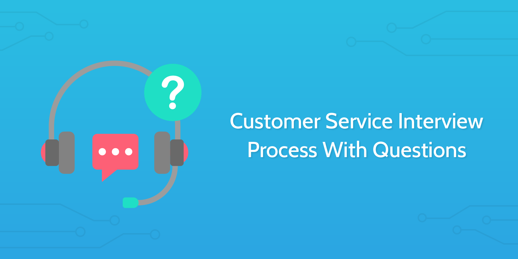 Customer Service Questions Customer Service Interview Process With Questions Process Street