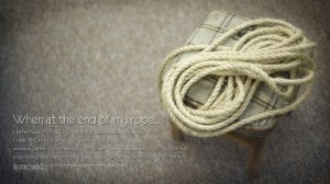 Promo for When at the end of my rope...