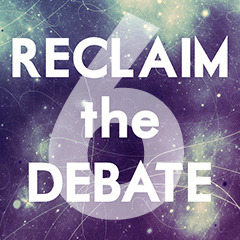reclaim the debate6