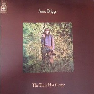 What the folk? Anne Briggs - The Time Has Come cover