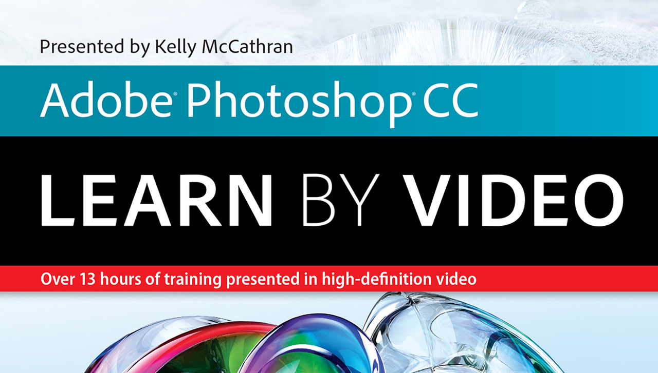 Learning Photoshop Adobe Photoshop Cc Learn By Video Peachpit