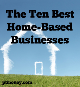 The Ten Best Home-Based Businesses