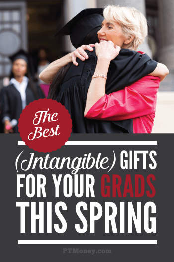 Best (Intangible) Gifts for Graduates This Spring: Check out these 6 great ideas for gifts for all the graduates in your life. Instead of buying a gift, these intangible gifts will last a lifetime. All 6 ideas will create a healthy financial future for your grad.