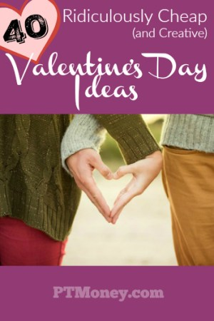 40 Ridiculously Cheap (and Creative) Valentine's Day Ideas