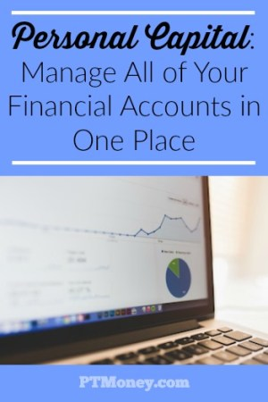 Personal Capital: Manage All of Your Financial Accounts in One Place