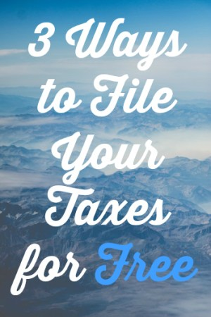 3 Ways to File Your Taxes for Free