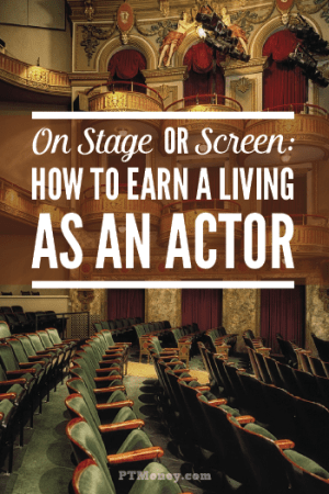 On Stage or Screen: Here's How to Earn a Living as an Actor