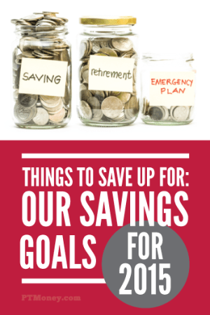 Things to Save Up For – Our Savings Goals for 2015