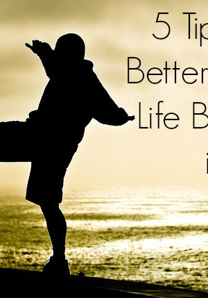 5 Tips for a Better Work-Life Balance in 2015