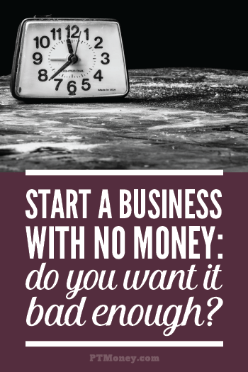 How to Start a Business with No Money | PT Money