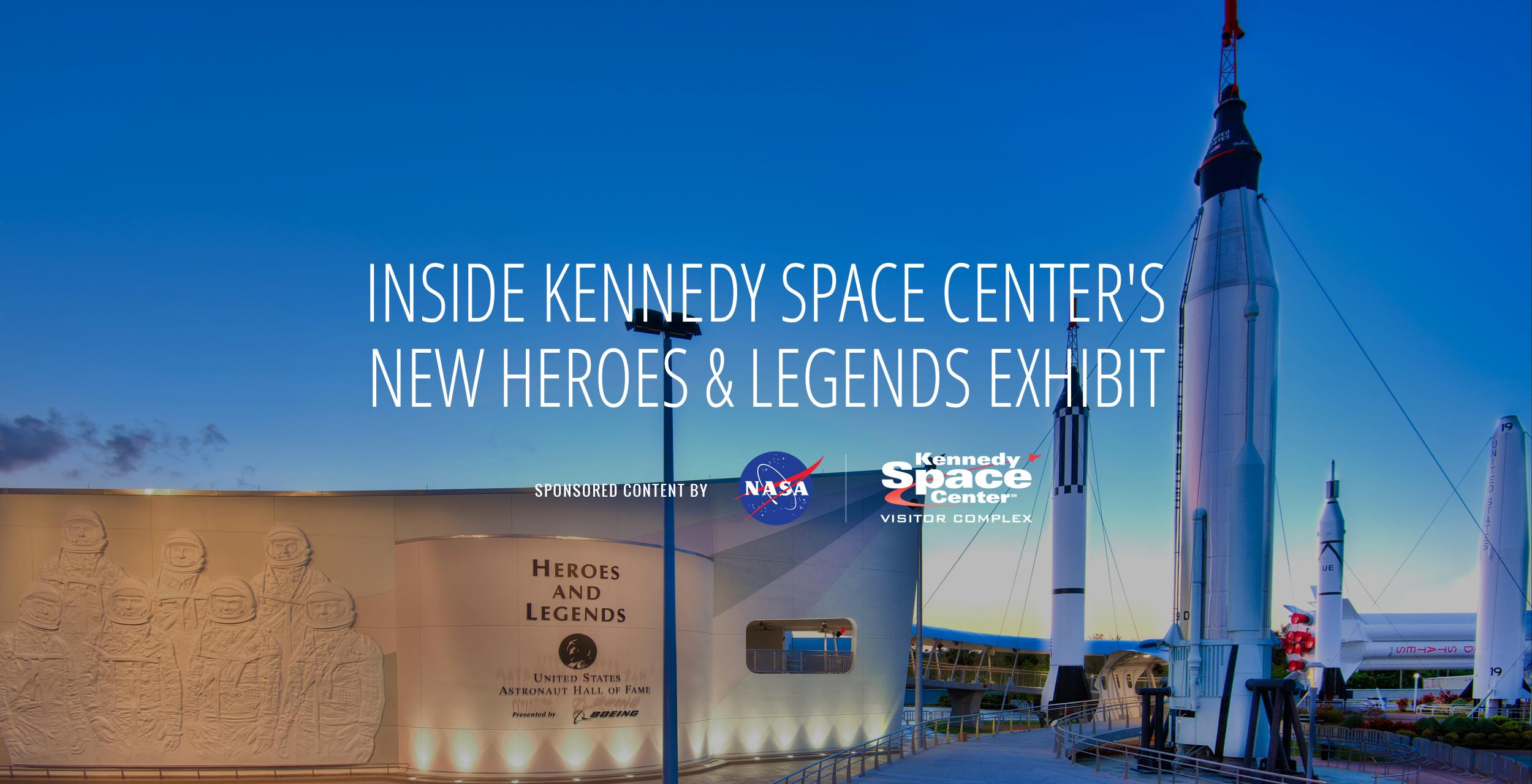 Kennedy Space Center Inside Kennedy Space Center S New Heroes Legends Exhibit