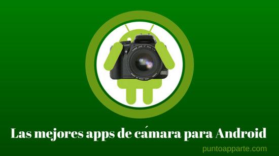 portada Las mejores apps de cámara para Android