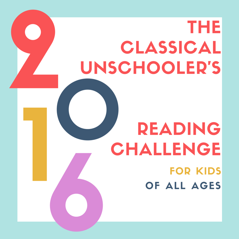 The Classical Unschooler's 2016 Reading Challenge for Kids of All Ages