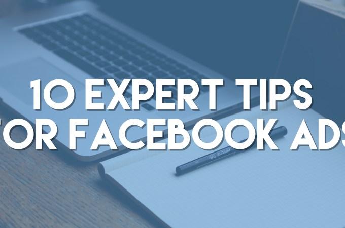 10 expert tips for facebook ads