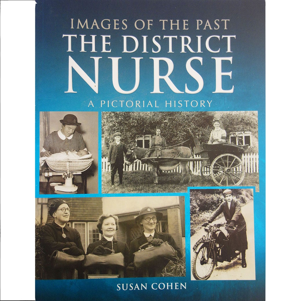 The District Nurse A Pictorial History By Susan Cohen The Queen S Nursing Institute
