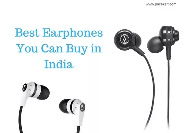 Which Are The Best Long Lasting And Durable Earphones In