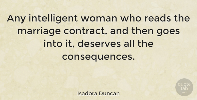 Isadora Duncan Any intelligent woman who reads the marriage