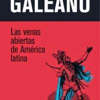 "Eduardo Galeano ""Les Veines Ouvertes"".."