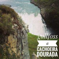 Gullfoss, a cachoeira dourada
