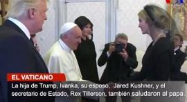 Papa Francisco recibe a los Trump en el Vaticano