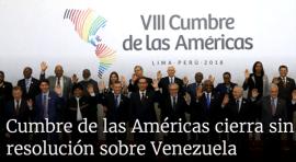 Cumbre de las Américas termina sin Trump y Venezuela