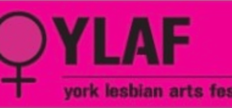 "York Lesbian Arts Festival, 2000-2008: ""It was like we took over the city…"""
