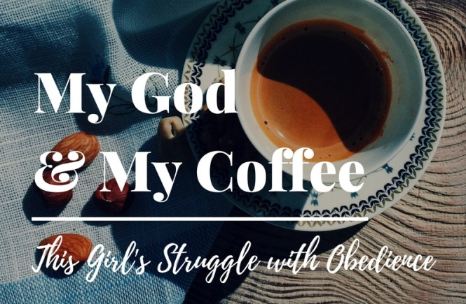 My God & My Coffee