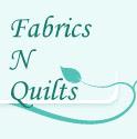 Fabrics N Quilts
