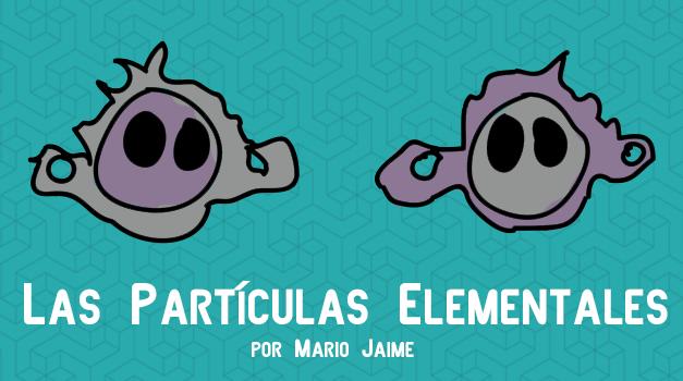 Los Físicos y las Partículas Elementales