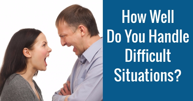 How Well Do You Handle Difficult Situations? QuizDoo - how do you handle difficult situations