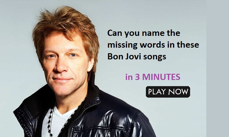 Can you name the missing words in these Bon Jovi songs? Quiz For Fans
