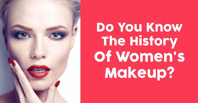 Do You Know The History Of Women\u0027s Makeup? QuizPug - history of makeup
