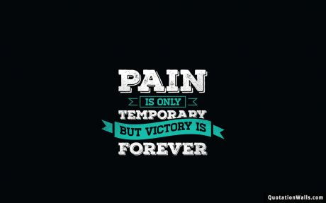 Attitude Quotes Hd Wallpapers For Pc Pain Is Temporary Motivational Wallpaper For Mobile