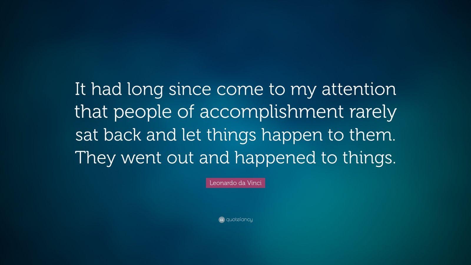 Vincent Van Gogh Quotes Wallpaper Leonardo Da Vinci Quote It Had Long Since Come To My