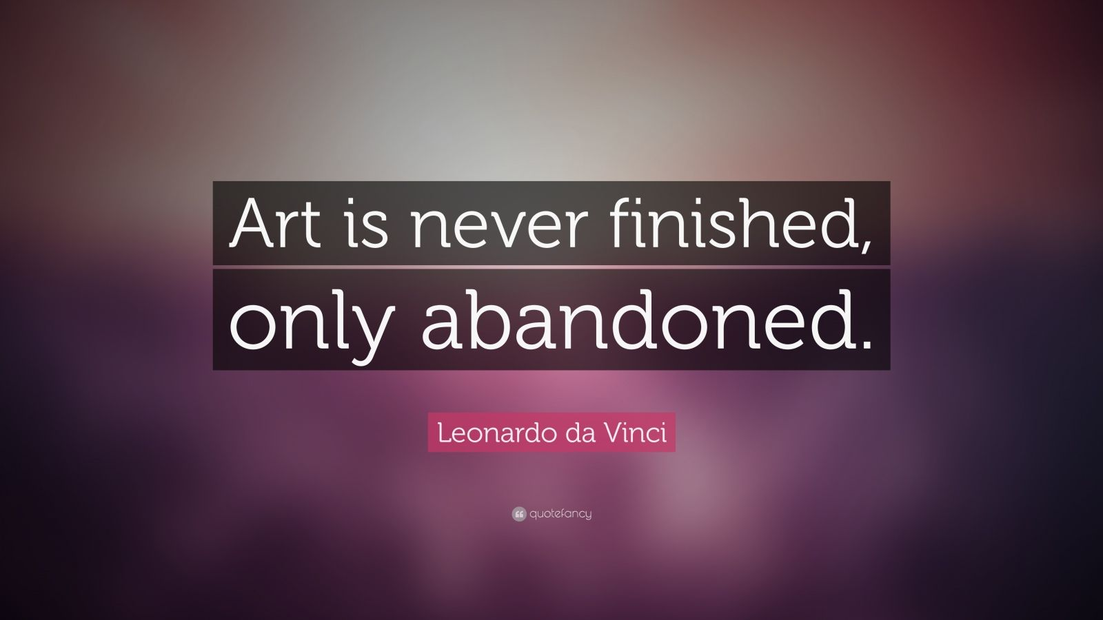 Vincent Van Gogh Quotes Wallpaper Leonardo Da Vinci Quote Art Is Never Finished Only