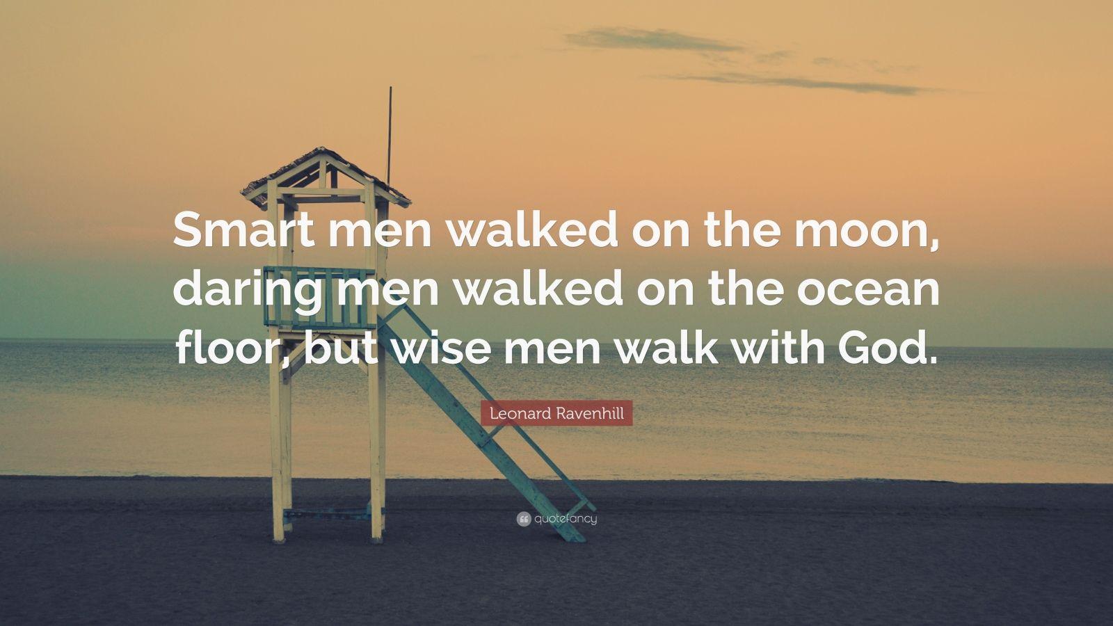 Nick Vujicic Quotes Wallpaper Leonard Ravenhill Quote Smart Men Walked On The Moon