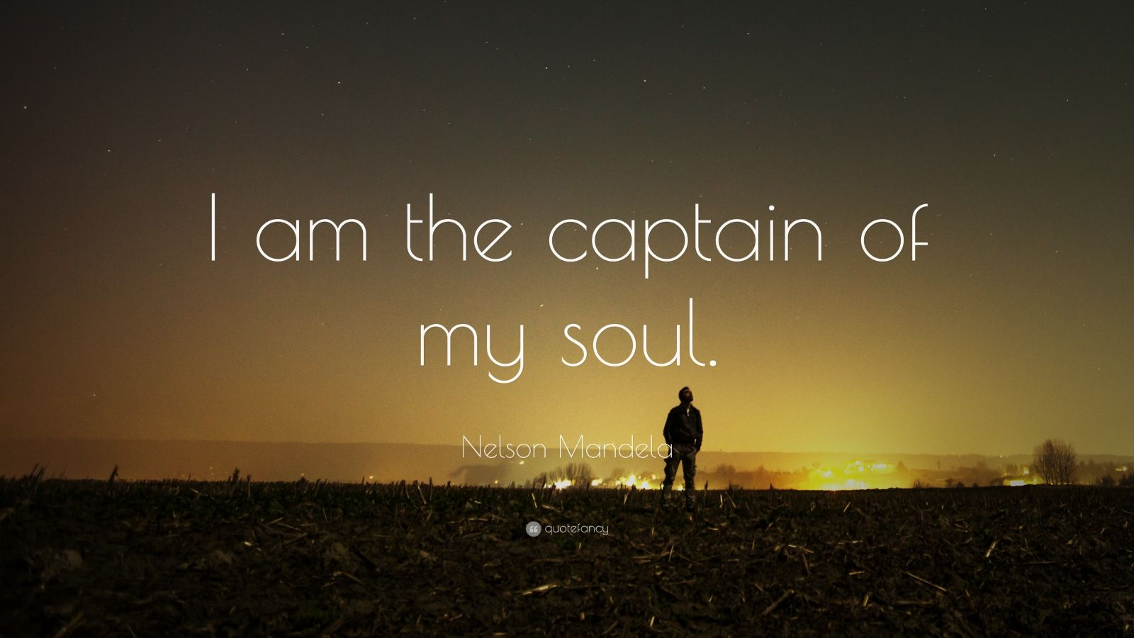 Happy Life Wallpaper With Quotes Nelson Mandela Quote I Am The Captain Of My Soul 22