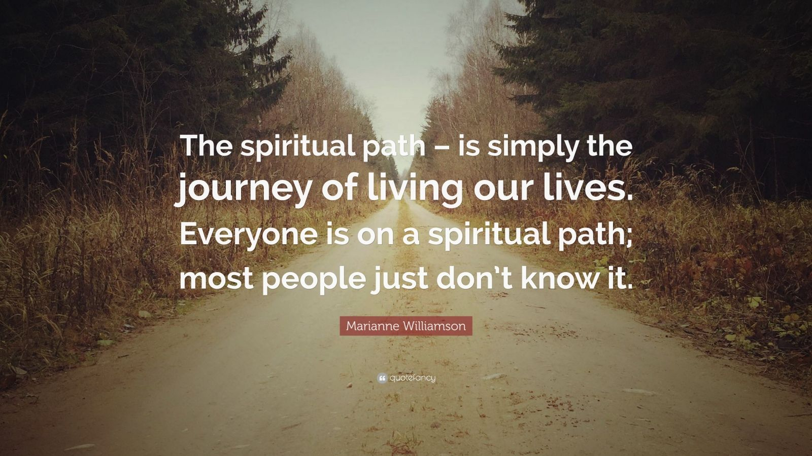 Zen Quote Wallpaper Marianne Williamson Quote The Spiritual Path Is Simply