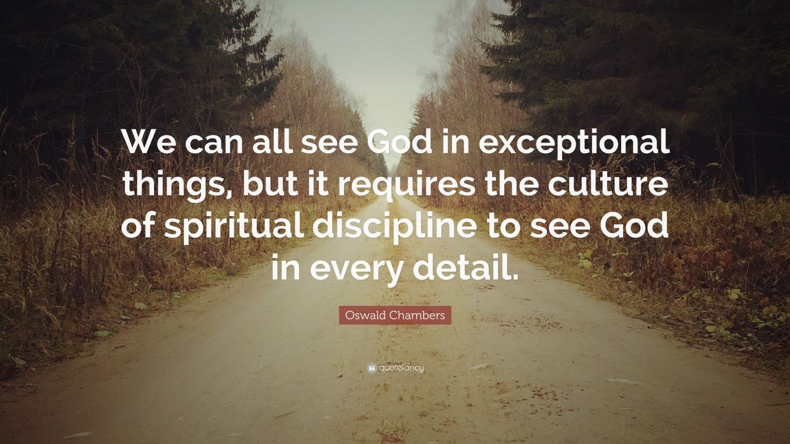 Nick Vujicic Quotes Wallpaper Oswald Chambers Quote We Can All See God In Exceptional
