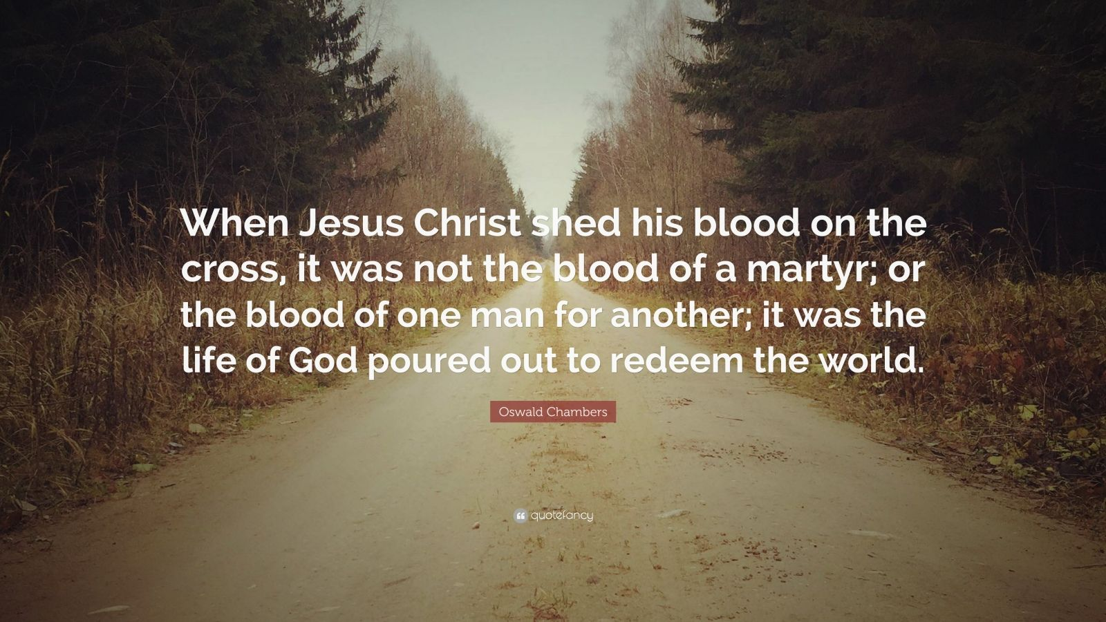 Nick Vujicic Quotes Wallpaper Oswald Chambers Quote When Jesus Christ Shed His Blood