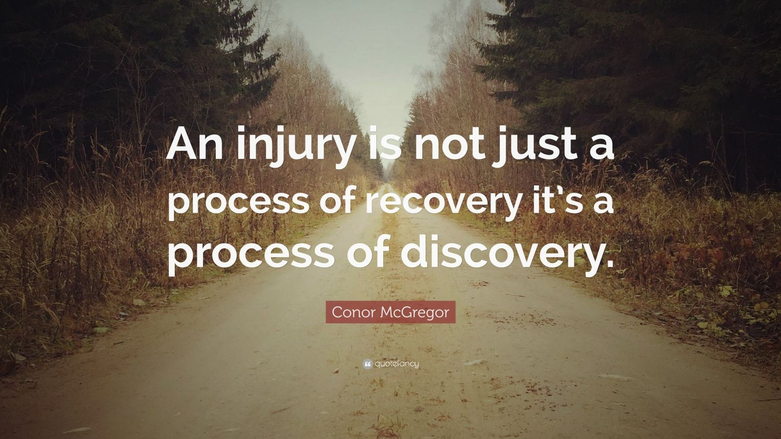 Conor Mcgregor Quote Wallpaper Conor Mcgregor Quote An Injury Is Not Just A Process Of