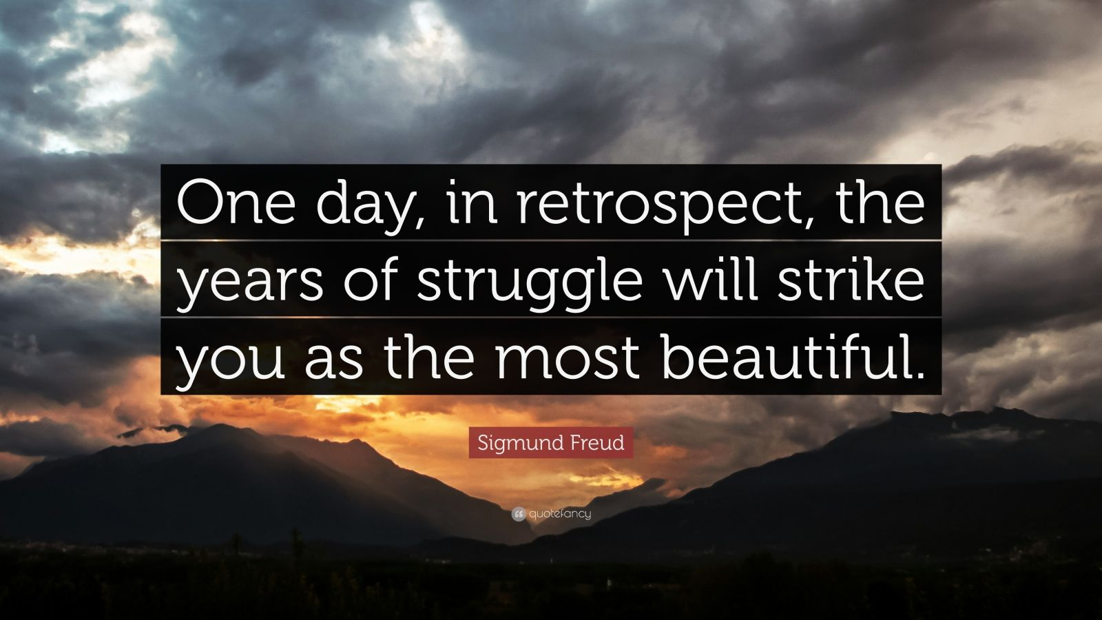 Strong Wallpapers Quotes Sigmund Freud Quote One Day In Retrospect The Years Of