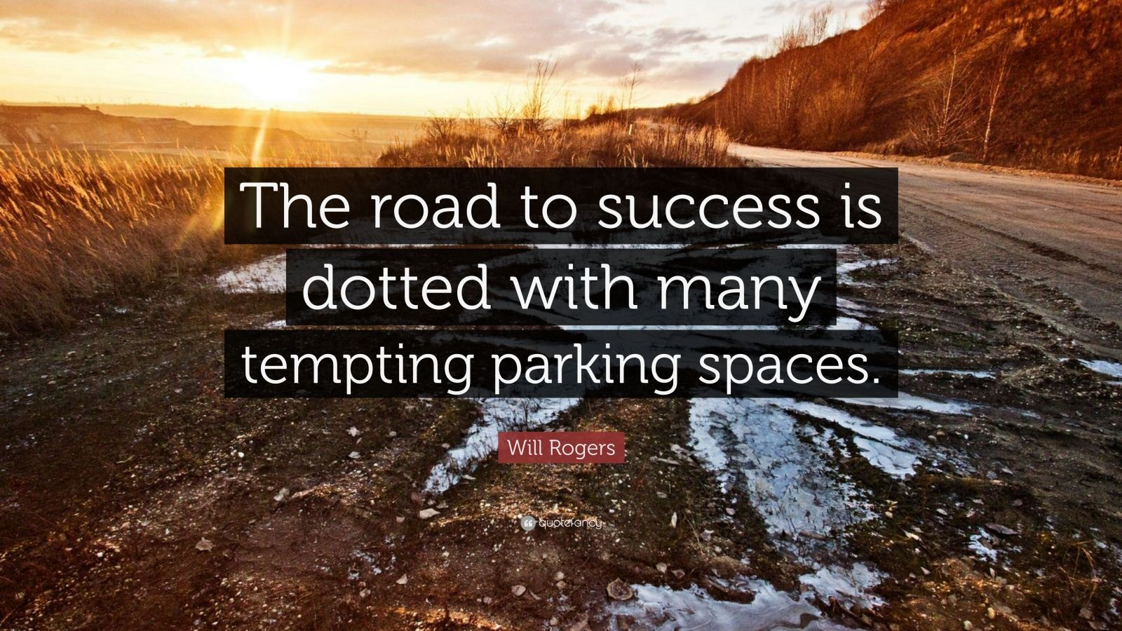 Road Quote Wallpaper Will Rogers Quote The Road To Success Is Dotted With