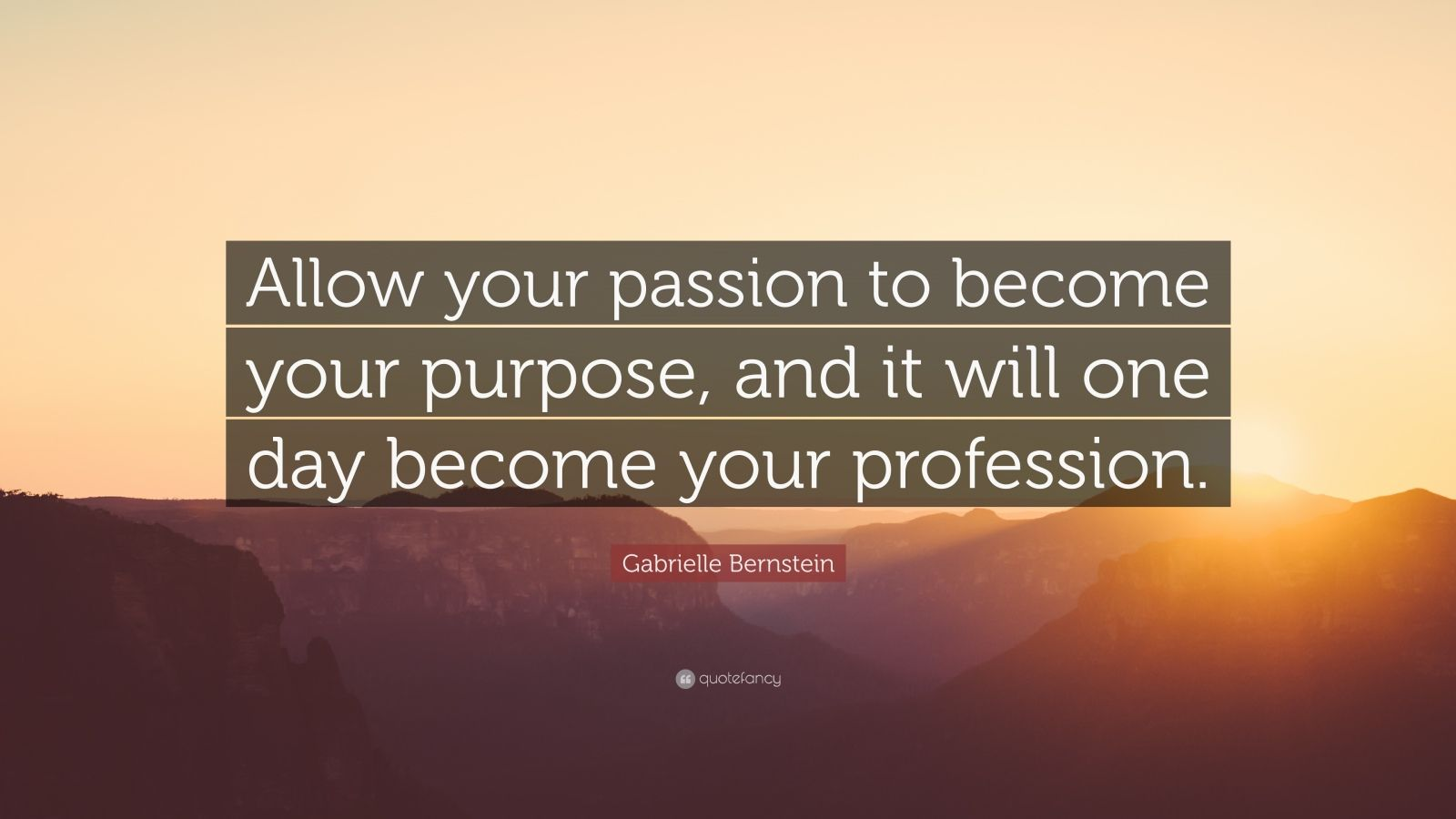 Steve Jobs Motivational Quotes Wallpaper Gabrielle Bernstein Quote Allow Your Passion To Become