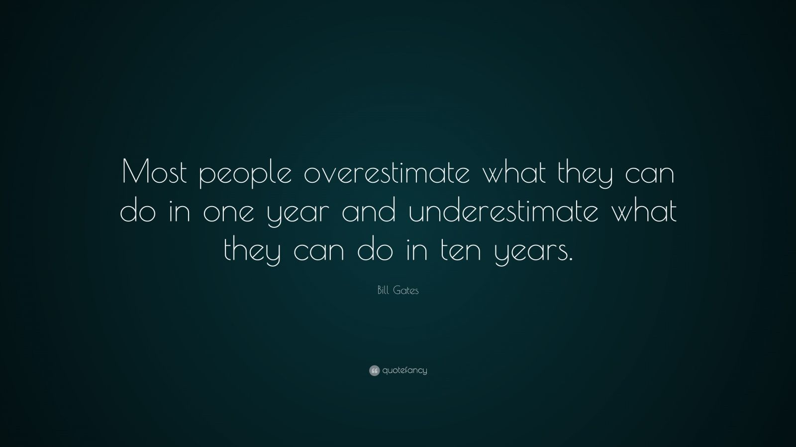 Achieve Quotes Wallpaper Bill Gates Quote Most People Overestimate What They Can