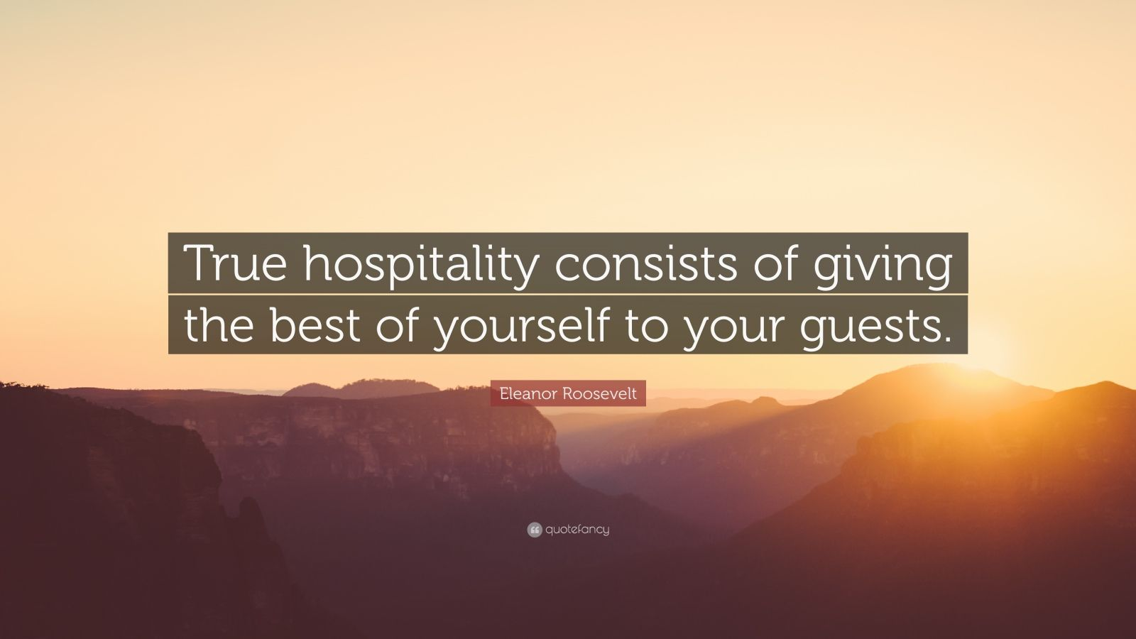 Eleanor Roosevelt Quote Wallpaper Eleanor Roosevelt Quote True Hospitality Consists Of