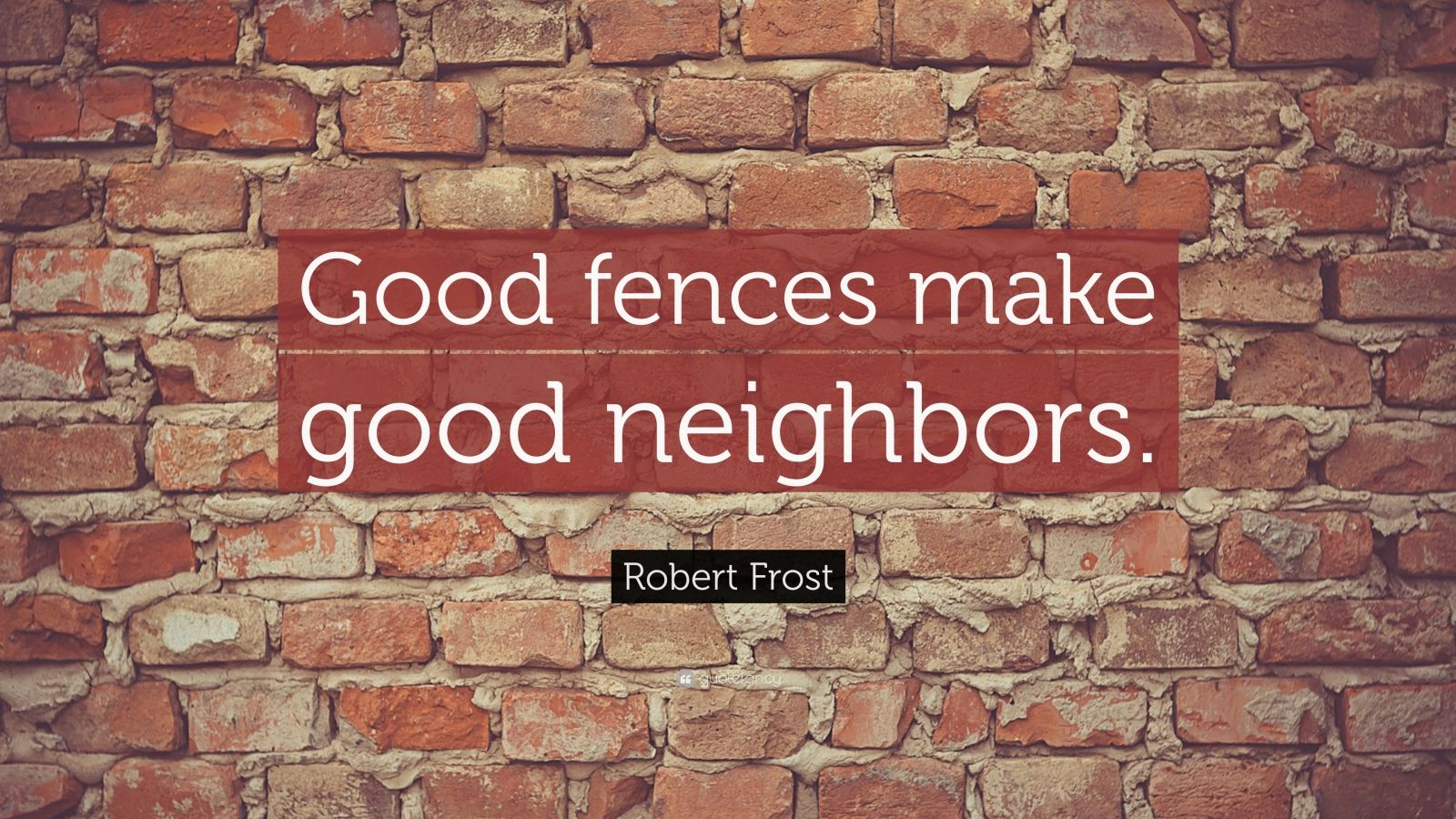 Strong Wallpapers Quotes Robert Frost Quote Good Fences Make Good Neighbors